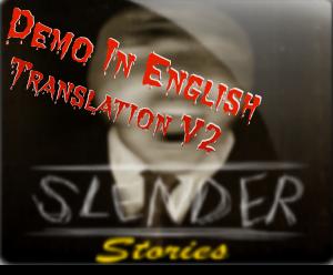 Slender Stories Demo Eng (Translation V.2 - Win)