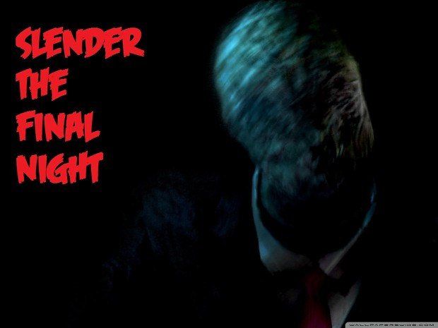 Slender - The Final Night - Built with Pro