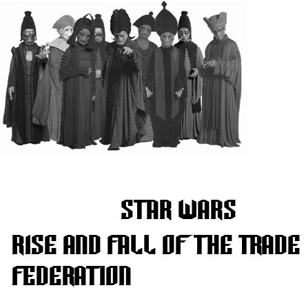 Star Wras Rise and Fall of the Trdae Federation