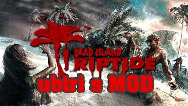 ubtri's MOD for Dead Island Riptide v2