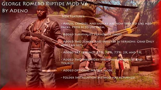 George Romero Riptide Mod V6 All In One