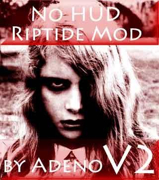 No HUD Riptide Mod V2