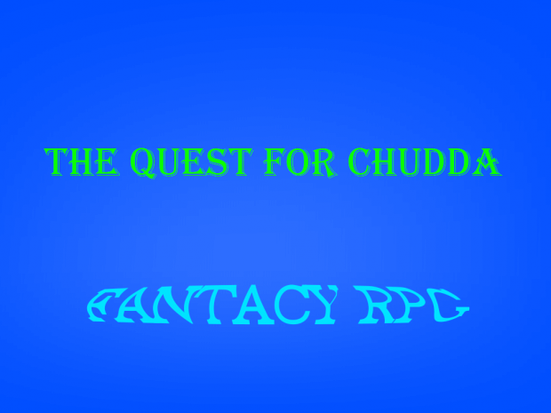 The Quest for Chudda