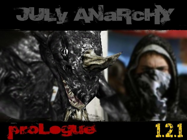 July Anarchy Prologue 1.2.1