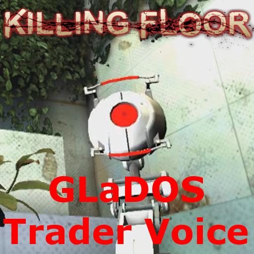 Killing Floor Glados Trader Sound Addon Mod Db