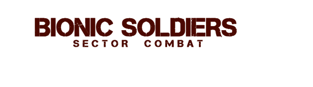 Bionic Soldiers Sector Combat