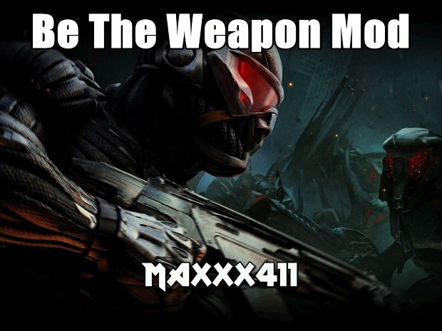 Be The Weapon Mod V1.0