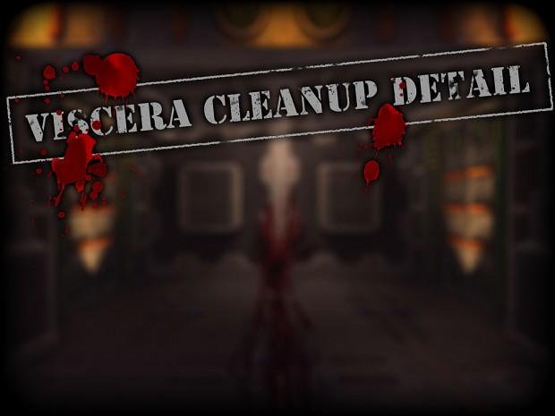 Viscera Cleanup Detail - Alpha v0.1