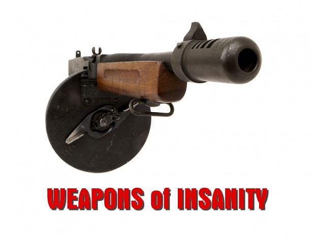 WEAPONS of INSANITY