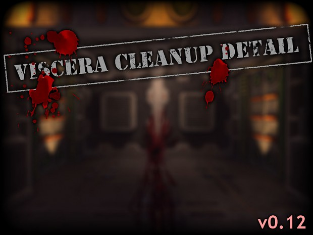 Viscera Cleanup Detail - Alpha v0.12 (with Co-op)