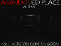 Abandoned Place (ALPHA)