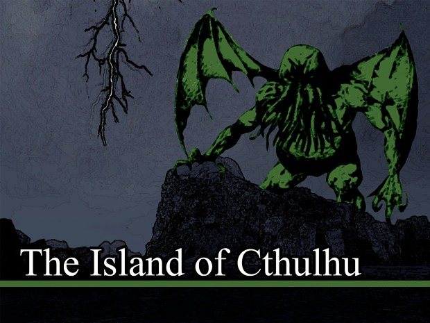 The Island of Cthulhu Part 1 - OLD VERSION