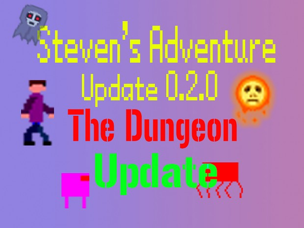 "Steven's Adventure 0.2.0 ""The Dungeon Update"" BETA"