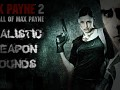 Max Payne 2 - Realistic Weapon Sounds v1.0