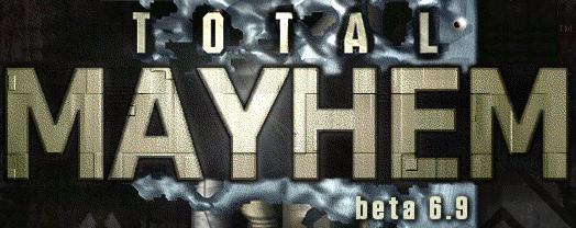 Total Mayhem 6.92