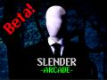 Slender -Arcade- (Beta - Win)