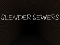 Slender Sewers Beta 1.0 - Windows
