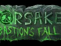 The Lore of Forsaken Bastion's Fall