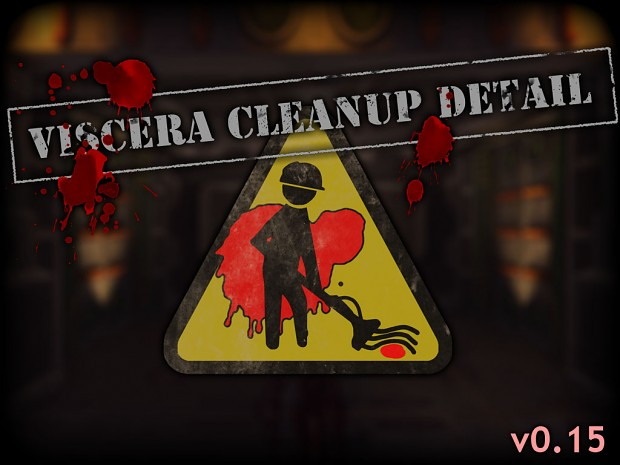 Viscera Cleanup Detail - Alpha v0.15