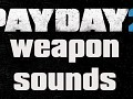 PAYDAY 2 Weapon Sounds Pack