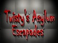 Twisty's Asylum Escapades 1.1.00
