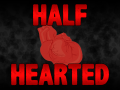 Half Hearted Pre-Alpha Build