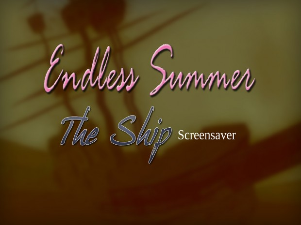 Endless Summer. The Ship (screensaver)