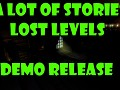 A Lot of Stories - Lost Levels Demo Release