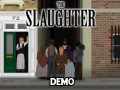 The Slaughter Demo