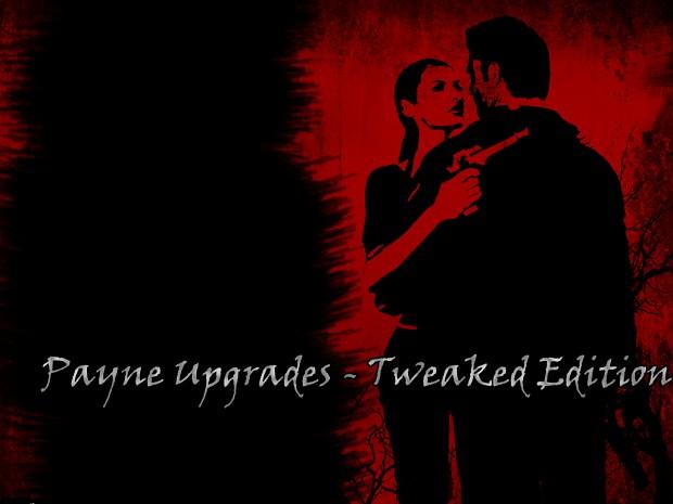 Payne Upgrades-Tweaked Edition