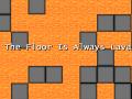 The Floor Is Always Lava - Ver 0.02 Demo