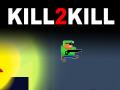 Kill2Kill alpha