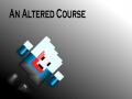 An Altered Course 1.01