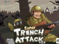 Super Trench Attack! Version 2.0