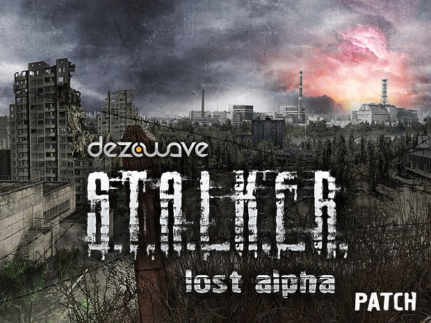 S.T.A.L.K.E.R.: Lost Alpha v1.3001 Patch OUTDATED