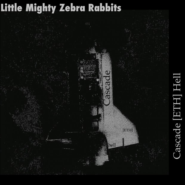 Little Mighty Zebra Rabbits -Cascade [ETH] Hell EP