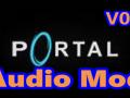 Portal: Audio Mod V0.5