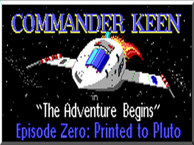 Keen 0: Printed to Pluto - version 1.1