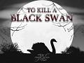 To Kill A Black Swan 1.4