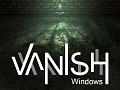 VANISH - Windows