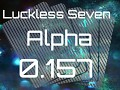 Luckless Seven Alpha 0.157