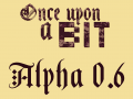 Once Upon a BIT - Alpha 0.6