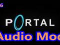 Portal Audio Mod V0.6