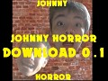 Johnny Horror - 0.1 - Game download