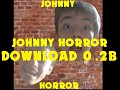Johnny Horror - 0.2b - Game download