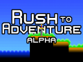 Rush to Adventure alpha