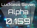 Luckless Seven Alpha 0.159
