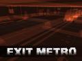 EXIT METRO V0.2