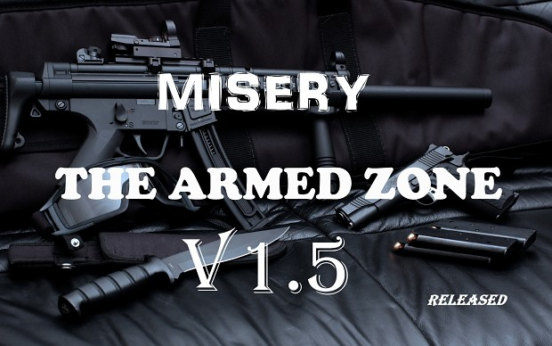 """Misery : The Armed zone V.1.5 """"Full""""  """"Outdated"""""""