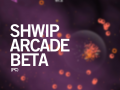 Shwip Arcade mode preview/beta